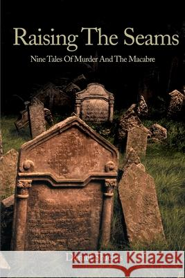Raising the Seams : Nine Tales of Murder and the Macabre Daniel Shields 9780595149278