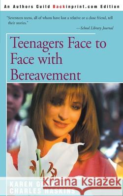 Teenagers Face to Face with Bereavement Karen Gravelle Charles Haskins 9780595152780