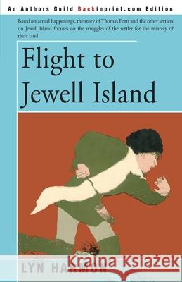 Flight to Jewell Island Lyn Harmon J. C. Kocsis 9780595163373