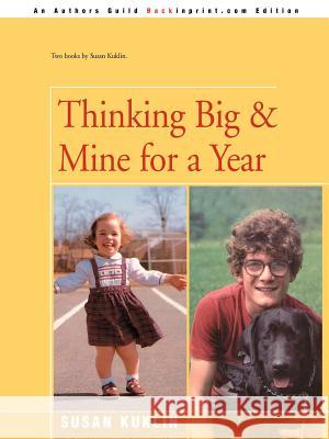 Thinking Big/Mine for a Year : The Story of a Young Dwarf Susan Kuklin Kluklin 9780595169221