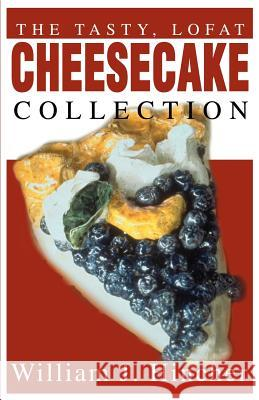The Tasty, Lofat Cheesecake Collection William J. Hincher 9780595172115