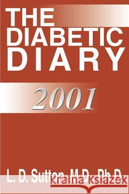 The Diabetic Diary Larry Sutton 9780595172375
