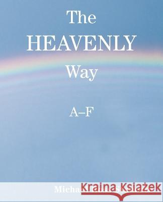 The Heavenly Way A-F Michael Ross Stancato 9780595172641