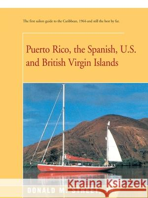Puerto Rico, the Spanish, U.S. and British Virgin Islands Donald M. Street 9780595173518