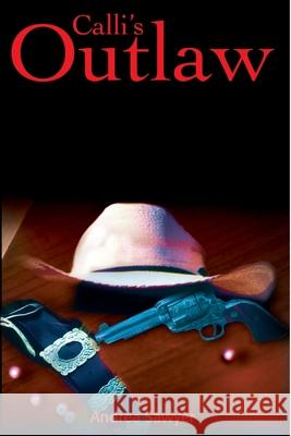 Calli's Outlaw Andrea Sawyer 9780595176519