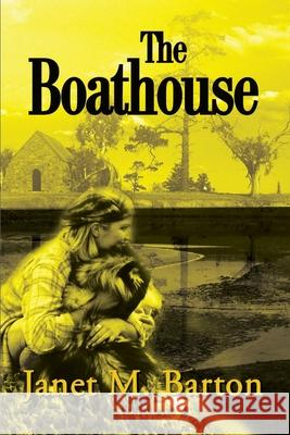 The Boathouse Janet Barton 9780595182329