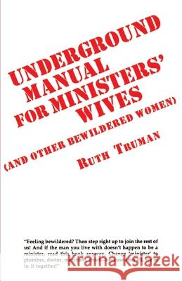 Underground Manual for Ministers' Wives Ruth Truman 9780595182503