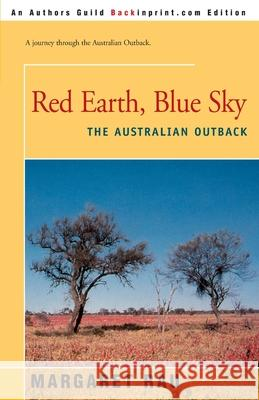 Red Earth, Blue Sky : The Australian Outback Margaret Rau 9780595185795