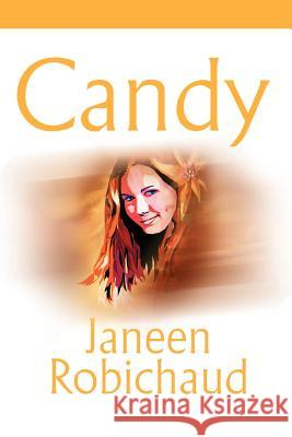Candy Janeen Robichaud 9780595191482 Writers Club Press
