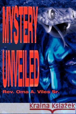 Mystery Unveiled Oma A., Sr. Viles 9780595192571
