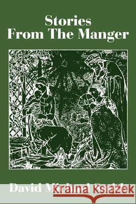 Stories from the Manger David Michael Smith 9780595193370