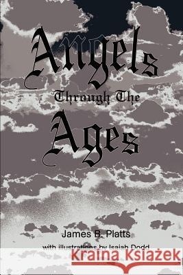 Angels Through the Ages James Platts Isaiah Dodd 9780595196463