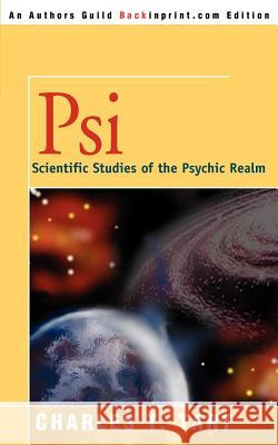 Psi : Scientific Studies of the Psychic Realm Charles T. Tart 9780595196630