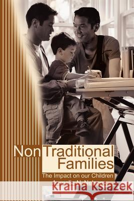 Non-Traditional Families : Their Impact on Our Children Aurealia N. Nelson 9780595198306