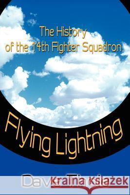 Flying Lightning: The History of the 14th Fighter Squadron Dave Thole 9780595199686