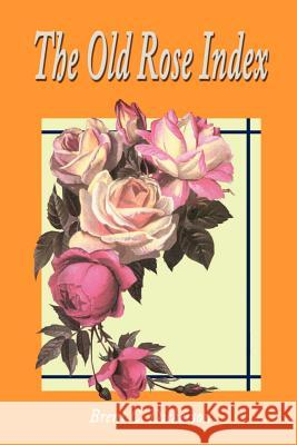 The Old Rose Index Brent C. Dickerson 9780595202270
