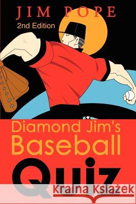 Diamond Jim's Baseball Quiz Jim Pope 9780595203154