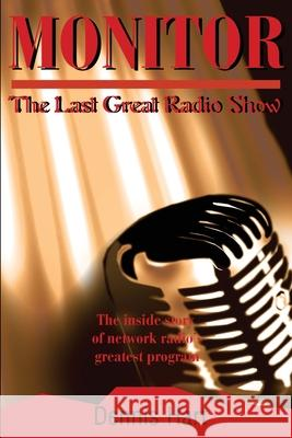 Monitor: The Last Great Radio Show Dennis Hart 9780595213955