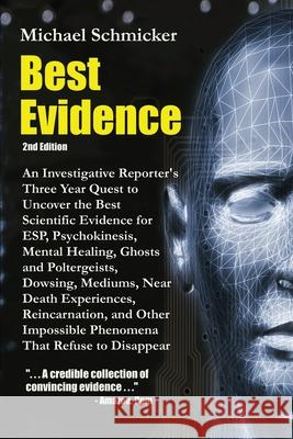 Best Evidence: 2nd Edition Michael Schmicker 9780595219063