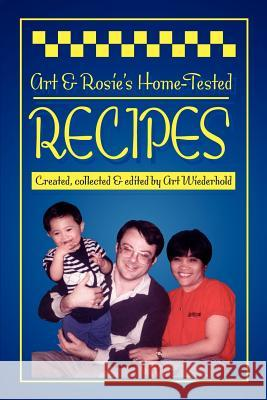 Art & Rosie's Home-Tested Recipes Art Wiederhold 9780595220168