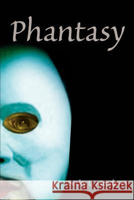 Phantasy Becky L. Meadows 9780595224463