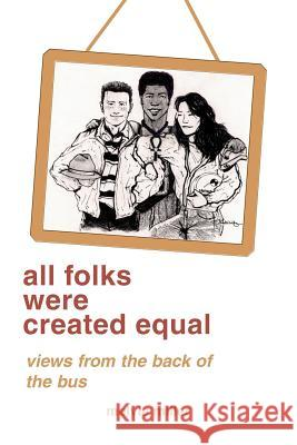 all folks were created equal : Poems, Humor Melvia F. Miller 9780595235483