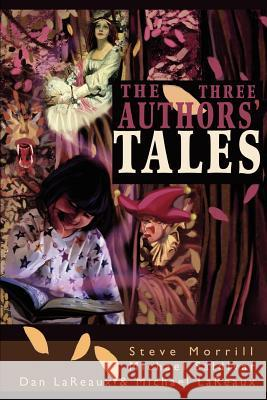 The Three Authors' Tales Michael Lareaux 9780595235650