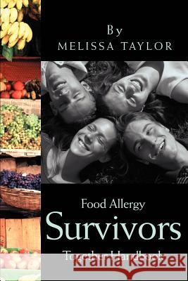 Food Allergy Survivors Together Handbook Melissa Taylor 9780595241286