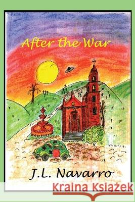 After the War Joe L. Navarro 9780595247165