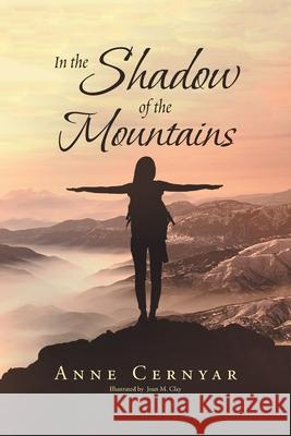 In the Shadow of the Mountains Anne C. Cernyar 9780595248865