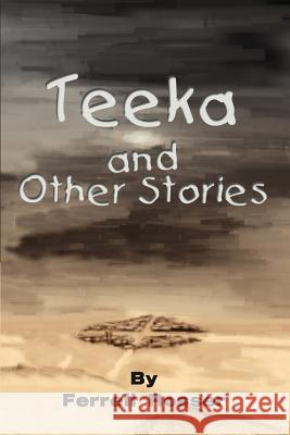 Teeka and Other Stories Ferrell Rosser 9780595252565