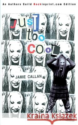 Just Too Cool Jamie Callan 9780595252886