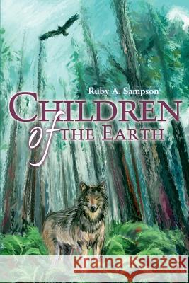 Children of the Earth Ruby A. Sampson 9780595257362
