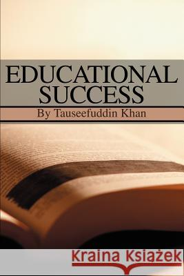 Educational Success Tauseef U. Khan 9780595258314
