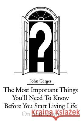 The Most Important Things You John Gerger 9780595258475