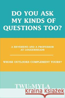 Do You Ask My Kinds of Questions Too?: A Reverend and a Professor at Loggerheads Khenzy Zheufanell 9780595259144