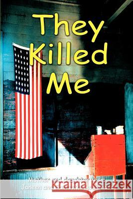 They Killed Me Janeen Robichaud Samantha M. Robichaud 9780595261437 Writers Club Press