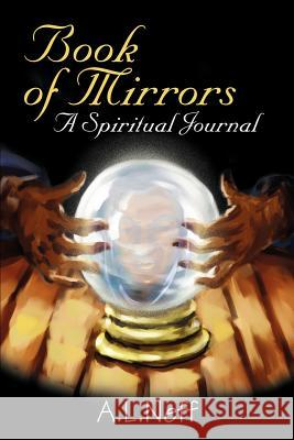 Book of Mirrors: A Spiritual Journal Adam L. D'Amato-Neff 9780595262397