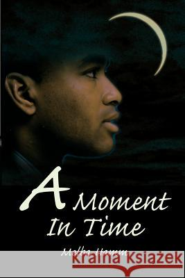 A Moment in Time Aurolyn M. Hamm 9780595263004