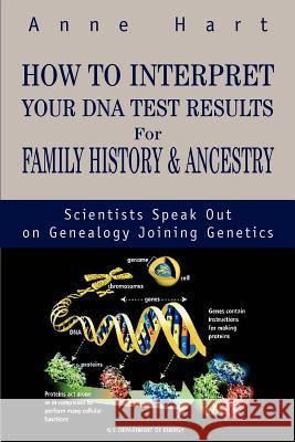 How to Interpret Your DNA Test Results for Family History Anne Hart 9780595263349