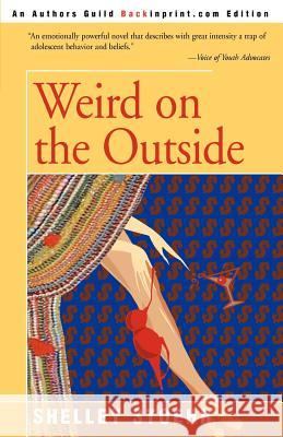 Weird on the Outside Shelley Stoehr 9780595269532