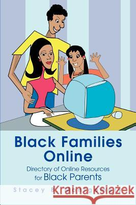 Black Families Online: Directory of Online Resources for Black Parents Stacey Montgomery 9780595282937