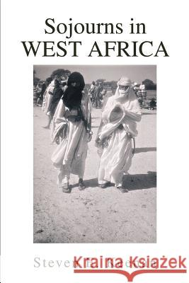 Sojourns in West Africa Steven E. Keenan 9780595296736