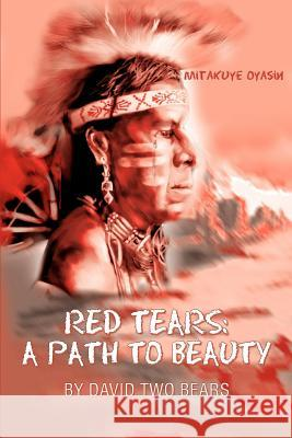 Red Tears : A Path to Beauty David Tw 9780595304271