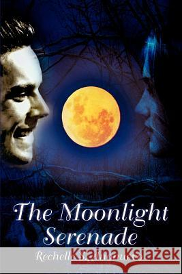 The Moonlight Serenade Rechelle S. Anonuevo 9780595306275