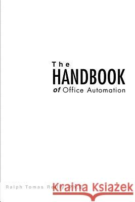 The Handbook of Office Automation Ralph T. Reilly 9780595306909