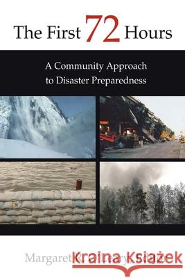 The First 72 Hours : A Community Approach to Disaster Preparedness Margaret O'Leary 9780595310845
