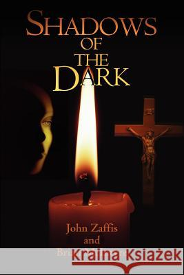 Shadows of the Dark John Zaffis Brian McIntyre 9780595325092