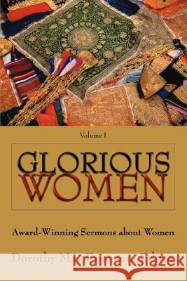 Glorious Women: Award-Winning Sermons about Women Dorothy May Emerson Bonnie H. Smith 9780595333301