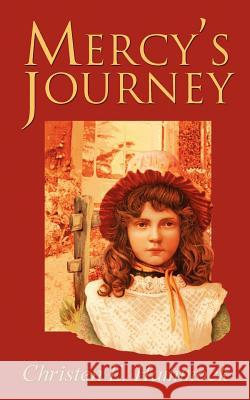 Mercy's Journey Christen E. Hammock 9780595341535